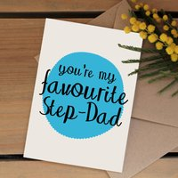 'You're My Favourite...' Birthday Or Fathers Day Card