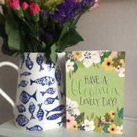 'Have A Bloomin' Lovely Day' Greeting Card