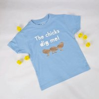 'The Chicks Dig Me' T Shirt
