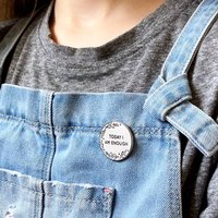 Today I Am Enough Positive Enamel Pin Badge