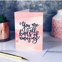 You Are All Kinds Of Amazing Blush Card