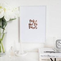 'Take Me To Paris' Lettering Wall Art Foil Print, Gold/Copper/Rose Gold
