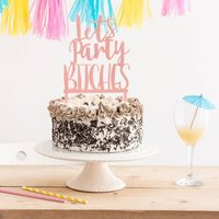 Let's Party Bitches Hen Do Cake Topper