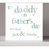 Personalised 'To Daddy' Father's Day Card