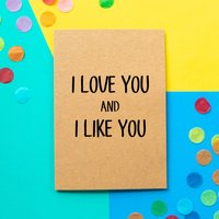 'I Love You And I Like You' Funny Valentine's Day Card