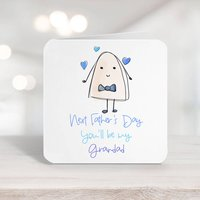 Next Father's Day You'll Be My Grandfather Card C