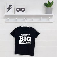Im Going To Be A Big Brother Kids T Shirt