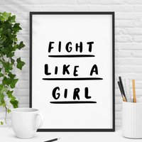 'Fight Like A Girl' Black And White Typography Print