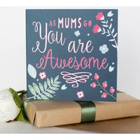 Mum You Are Awesome Card