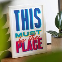 This Must Be The Place Retro Print