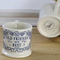 Old Friends Are Best Half Pint Mug