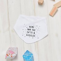Here For The Sh*Ts And Giggles Bib