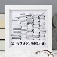 'So Many Books, So Little Time' Print For Book Lovers