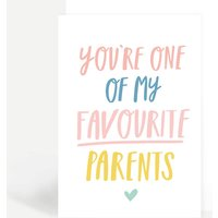 You're One Of My Favourite Parents Mother's Day Card