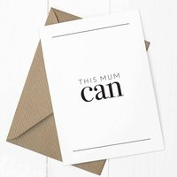 'This Mum Can' A6 Mother's Day Card
