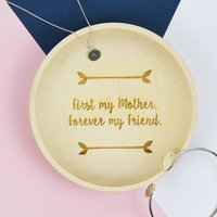 'First My Mother, Forever My Friend' Wooden Dish