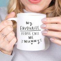 'My Favourite People Call Me Mummy' Mug