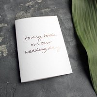 'To My Bride On Our Wedding Day' Foil Card