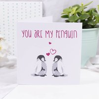 You Are My Penguin Anniversary Card