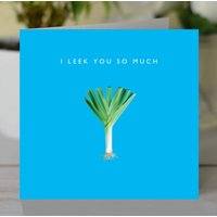 'I Leek You So Much' Valentine's Day Card