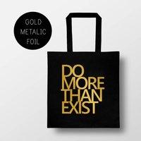Black Tote Bag 'Do More Than Exist'