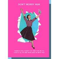 Don't Worry Mum Card