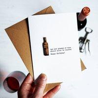 Wine Humorous Alcohol Birthday Card