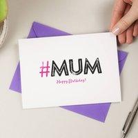 Hashtag Mum Birthday Card