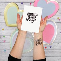 'Today Is The Day' Greetings Card And Temporary Tattoo