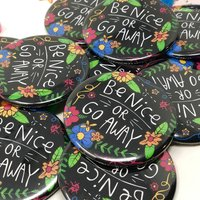 'Be Nice Or Go Away' Badge