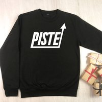 'Piste Up' Ski And Snowboard Sweatshirt