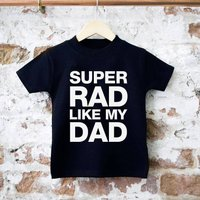 'Super Rad Like My Dad' Unisex T Shirt, Black/White