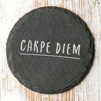 Carpe Diem Inspirational Slate Coaster