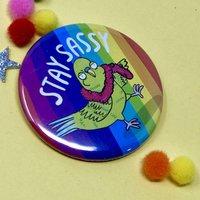 Stay Sassy Badge
