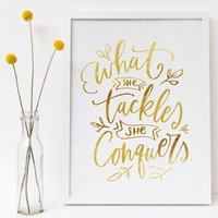 What She Tackles She Conquers Motivational Foil Print