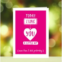 'Today I Love You A Little Bit' Valentine's Day Card