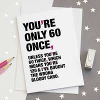 'You're Only 60 Once' Funny 60th Birthday Card