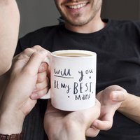 'Will You Be My Best Man' Mug