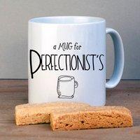 Funny Perfectionist Personalised Mug