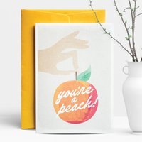 You're A Peach! Greeting Card