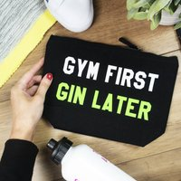 Gym First, Gin Later Wash Bag