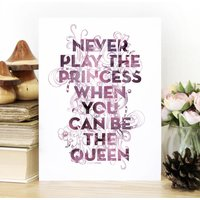 'Be The Queen' Typography Print