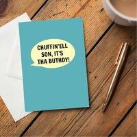 Chuffin'ell Son, It's Tha Buthday