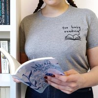 Book Lover 'Too Busy Reading Grey T Shirt