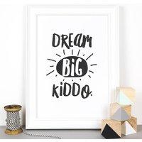 'Dream Big Kiddo' Monochrome Children's Print