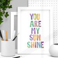 'You Are My Sunshine' Inspirational Watercolor Print