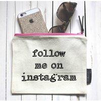 Follow Me On Instagram Pouch