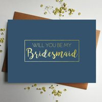 Will You Be My Bridesmaid Gold Foil Navy Card