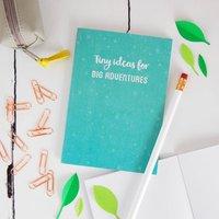 Tiny Ideas For Big Adventures Notebook