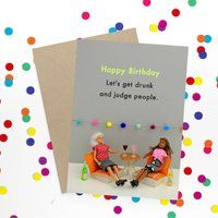 Get Drunk And Judge People Birthday Card